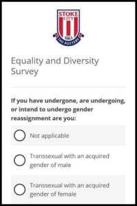 Political Correctness: A question about gender reassignment from Stoke City Football Club's Equality and Diversity Survey