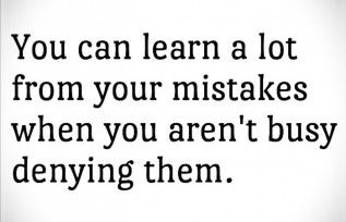 """Infographic states: """"You can learn a lot from your mistakes when you aren't busy denying them."""