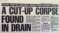 A cut-up corpse found in drain starts murder enquiry